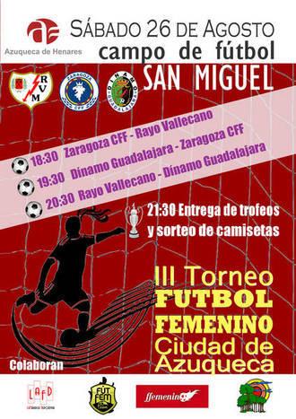 El III Torneo de Fútbol Femenino Ciudad de Azuqueca se celebra el 26 de agosto