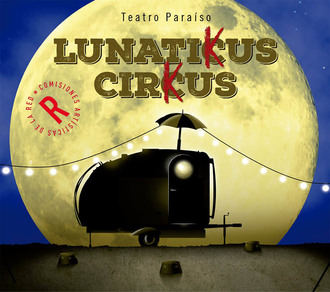 'Lunaticus Circus', teatro infantil sobre las tablas del Moderno
