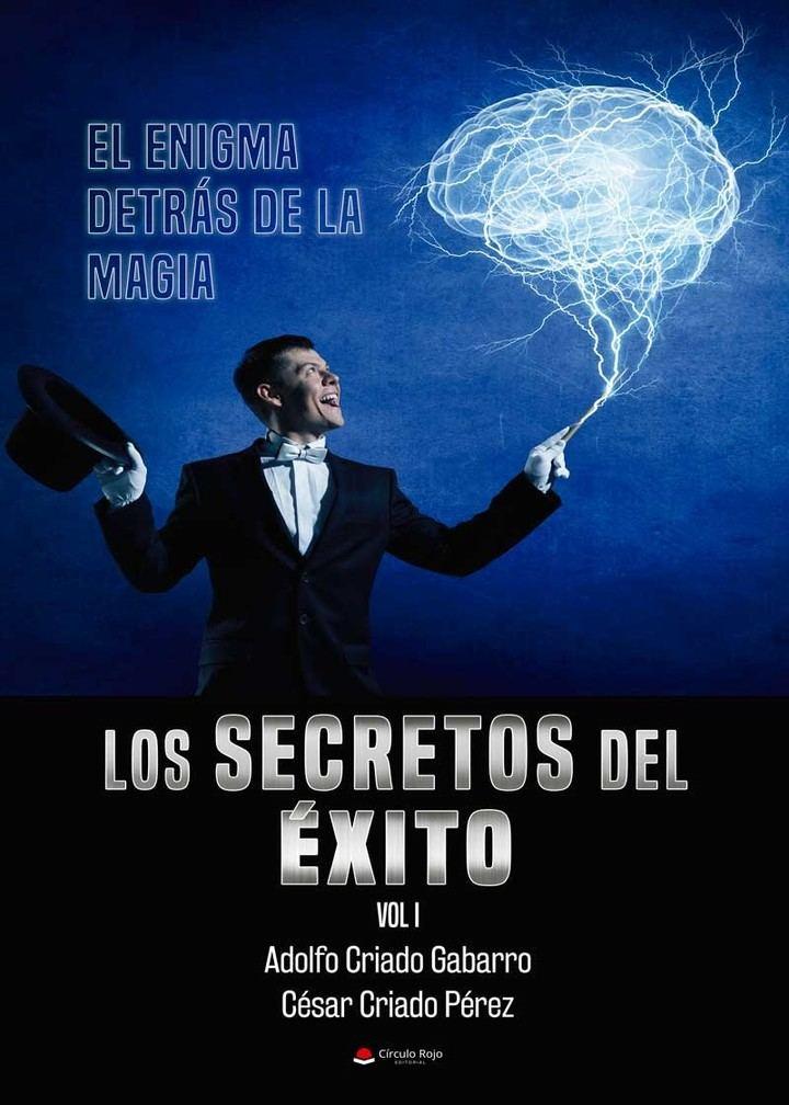 """""""Los secretos del éxito Vol.1:el enigma detrás de la magia"""""""