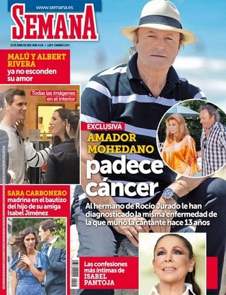 SEMANA Amador Mohedano tiene cáncer