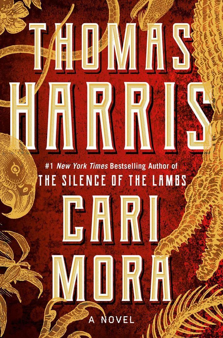 Vuelve Thomas Harris, el creador de Hannibal Lecter, con un fascinante thriller sobre la avaricia 'Cari Mora'