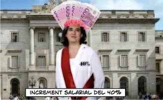 Lo primero lo nuestro, el jornalillo : Ada Colau se sube el sueldo un 40%