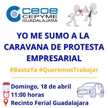CEOE-CEPYME Guadalajara organiza este domingo una CARAVANA DE PROTESTA EMPRESARIAL contra los cierres y continuas restricciones impuests por la Junta de Page