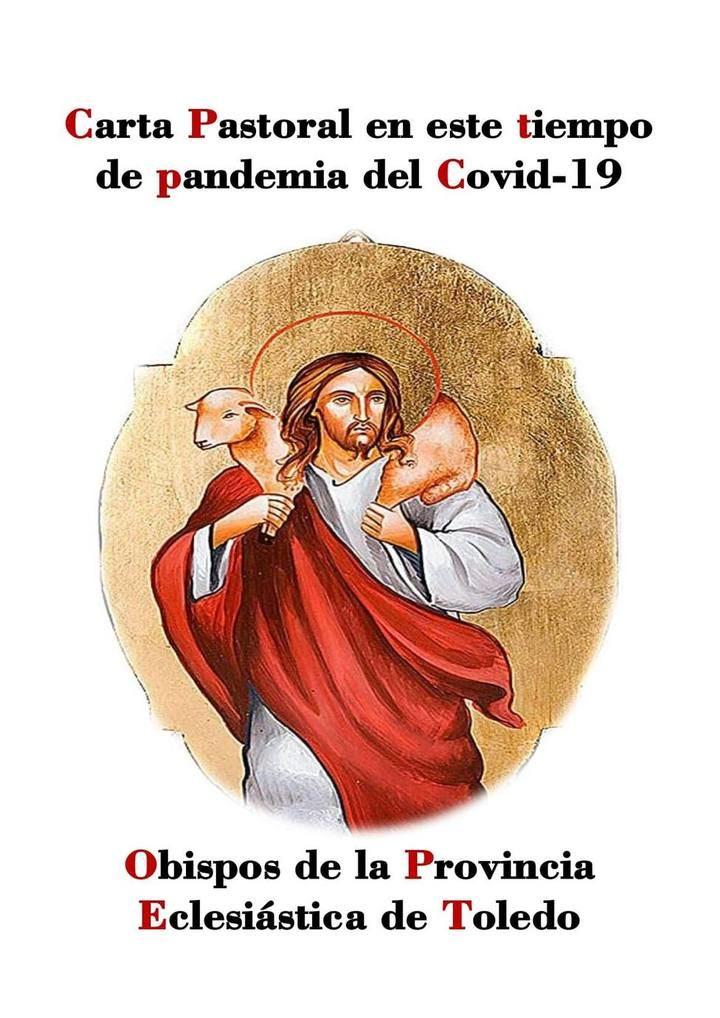 Carta pastoral de los obispos de la provincia elesiástica de Toledo en este tiempo de pandemia del coronavirus