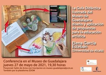 """Conferencia en Guadalajara : """"La Guía didáctica ilustrada del Museo de Guadalajara: diseño y aplicación de propuestas para la Educación Artística"""""""