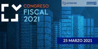 Convocatoria «Congreso Fiscal 2021». El Asesor Fiscal y las nuevas medidas de reforma tributaria, prevención y lucha contra el fraude