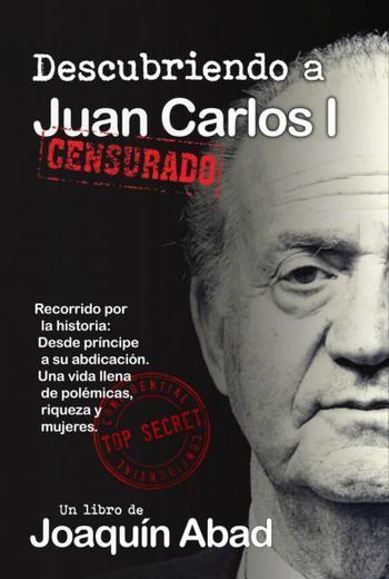 Día del libro: Juan Carlos I, una vida llena de polémicas, riqueza y mujeres