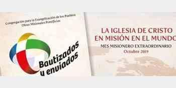 Domingo 20 de octubre: Día del DOMUND en el Mes Misionero Extraordinario