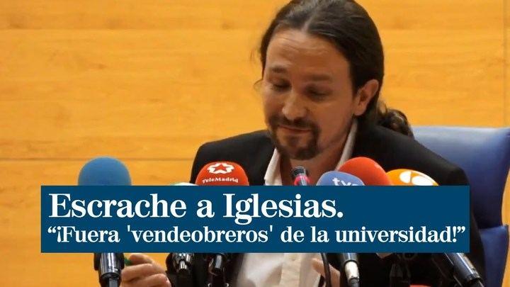 """Escrache a Pablo Iglesias en """"su universidad"""" : """"¡Fuera 'vendeobreros'"""