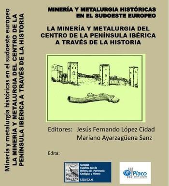 Presentación del Libro de Actas del X Congreso Internacional de Minería y Metalurgia Históricas en el Suroeste Europeo