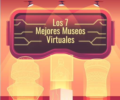 7 mejores museos que puedes visitar desde tu casa