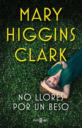 Llega a las librerías la última novela de la recién fallecida Mary Higgins Clark