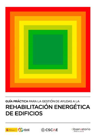 Publicada la Guía práctica para la gestión de ayudas a la rehabilitación energética de edificios