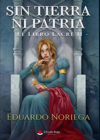 Eduardo Noriega presenta: ''Sin tierra ni patria. El libro lacre II