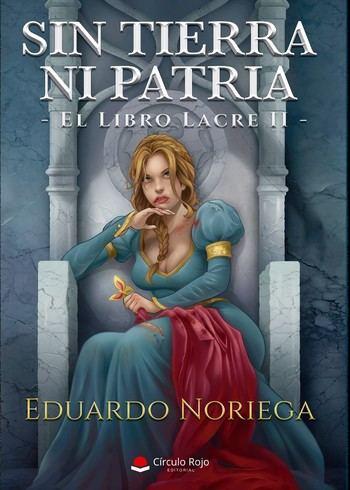 Eduardo Noriega presenta: ''Sin tierra ni patria. El libro lacre II'