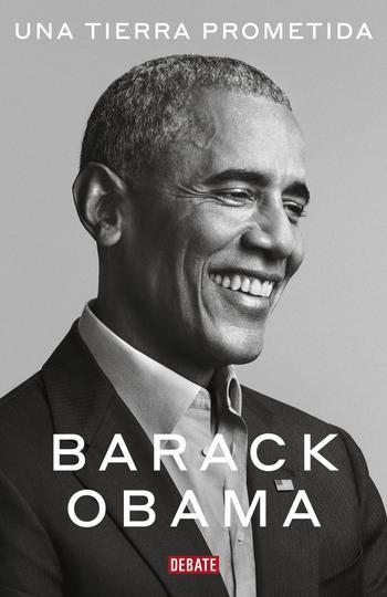 UNA TIERRA PROMETIDA, el primer volumen de las memorias presidenciales de Barack Obama, será publicado en español el 17 de noviembrede 2020