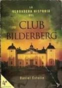 La verdadera historia del Club Bilderberg,de Daniel Estulin