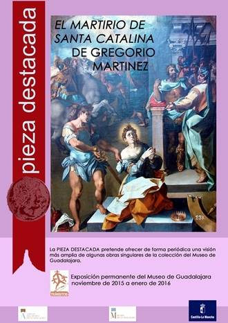 'El martirio de Santa Catalina', de Gregorio Martínez, seleccionada como pieza destacada del Museo de Guadalajara