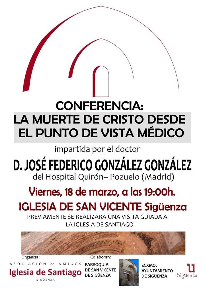 Una conferencia sobre la muerte de Cristo, desde el punto de vista médico abre la temporada cultural de la Iglesia de Santiago de Sigüenza