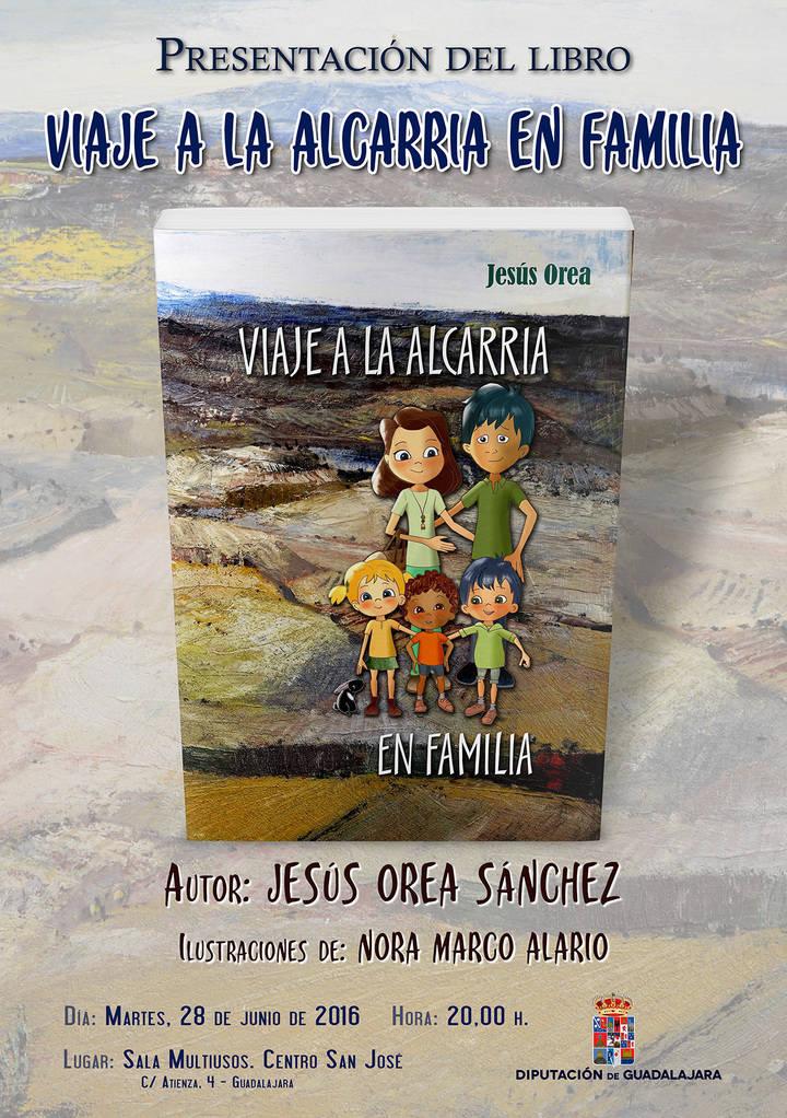 Diputación presenta el próximo martes el libro 'Viaje a la Alcarria en familia', de Jesús Orea
