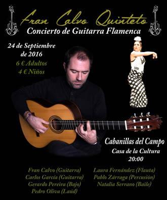 """Este sábado, guitarra flamenca y baile con """"Fran Calvo Quinteto"""", en la Casa de la Cultura cabanillera"""