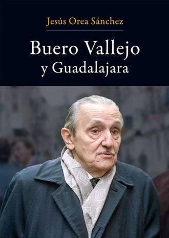 """El libro """"Buero Vallejo y Guadalajara"""" de Jesús Orea editado por Diputación se presenta el martes 18"""